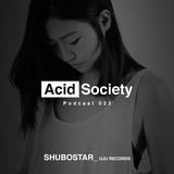 AcidPodcast 022- AcidSociety presents SHUBOSTAR