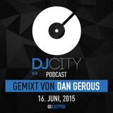 Dan Gerous - DJcity DE Podcast - 16/06/15