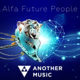 Another Music - ALFA FUTURE PEOPLE