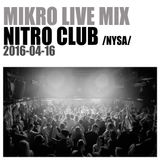 MIKRO @ Nitro Club (Nysa) 2016-04-16