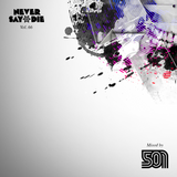 Never Say Die - Vol 66 - Mixed by 501