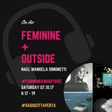 FEMININE + OUTside #27 - 07.10.17