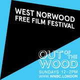 West Norwood Free Film Festival Takeover - Out of the Wood, Show 99