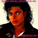 BEST OF MICHAEL JACKSON CLUB MIX 2019 - Mixed by DJ Jay C