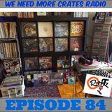 We Need More Crates Radio - episode 84