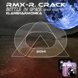 Space Night MiX_RMX-R. Crack-Bottle in Space-Klangharmonika [keine Macht dem Weltraumschrott]