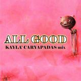 Kayla' Caryapadas mix - ALLGOOD