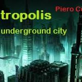 @ METROPOLIS @ @ The underground city @ Piero Costa dj...!!!