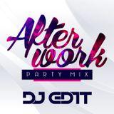 DJ EDIT- AFTERWORK PARTY MIX