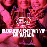 PARA BLOGUEIRA ENTRAR VIP NA BALADA