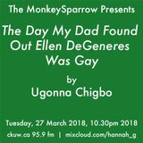 The Day My Dad Found Out Ellen DeGeneres Is Gay - Ugonna Chigbo