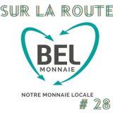SUR LA ROUTE #28 : La BEL Monnaie