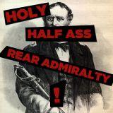 Holy Half-Ass Rear Admiralty