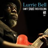 RUN Boom Boom 2017_04_15  The Album Discovery : Lurrie Bell > Can't Shake This Feeling