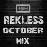 Rekless (Ten Ton Beats) October mix