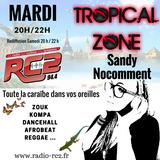 Tropical Zone du mardi 19 juin sur RC 94.4 FM et www.radio-rc2.fr