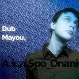 Dub Mayou a.k.a Spo_Onani ▄ Minimix