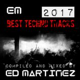 Ed Martinez Best Techno from 2017 Compilation