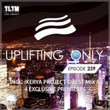 Ori Uplift - Uplifting Only 239 (Incl. Ikeria Project Guest Mix) (Sept 7, 2017)