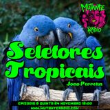 SELETORES TROPICAIS EPISODIO 6