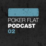 Poker Flat Podcast #02