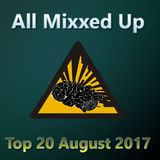 All Mixxed Up Top 20 August 2017