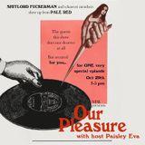 Our Pleasure @ No Fun Radio 10/29/17