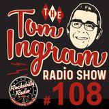 Tom Ingram Show #108