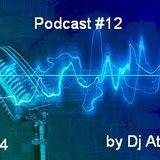 Podcast #12 by Dj Atesz (Szimma Attila)20k4