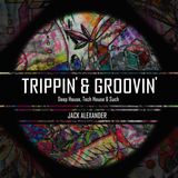 Trippin' & Groovin' - Deep House, Tech House & Such