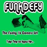 Funkdefy - The Funky 16 Corners Guest Mix
