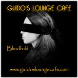 Guido's Lounge Cafe Broadcast 0279 Blindfold (20170707)