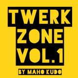 TWERK ZONE Vol.1 BY MAHO KUDO
