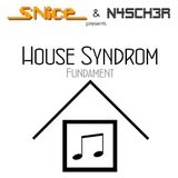 House Syndrom #1 Fundament by N4sch3r & SNice