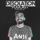 Desolation Podcast - Guest Mix by Anji