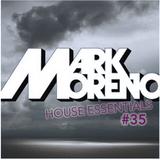 House Essentials #35 Podcast - Mark Moreno
