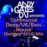 Andy Gates pres. 'Commercial Deep/UK/Bass House' (Summer 2014) Mix