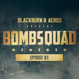 Blackburn & Aeros present BMBSQD - Episode 03 #BSQ3