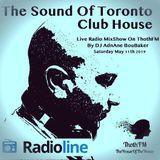 The Sound Of Toronto Club House - Live Set On ThothFM  May11th - Supreme - By DJ AdnAne