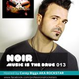 Music is the Drug 013 Corey Biggs with Guest Noir - <Noir-Music>