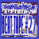 Beat Tape #27 - HipHopPhilosophy.com Radio