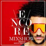 ENCORE MIXSHOW WEEK 42