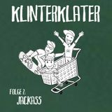 Jackass! | KlinterKlater Podcast #2