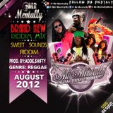 Sweet Sounds  Riddim Mix By Mr Mentally (Aug 2012)