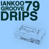 Groove Drips episode 79