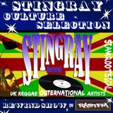 STINGRAY CULTURE SELECTION - Rewind Show on Rastfm 23rd March 2019