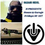 H Presents House & Garage Fridays 15/9/17