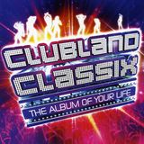 Clubland Classix (The Album Of Your Life) Cd3