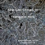 Singular Stories 19 :: Finding The Path