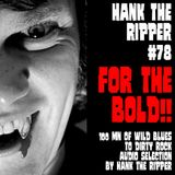 HANK THE RIPPER #78 - FOR THE BOLD !